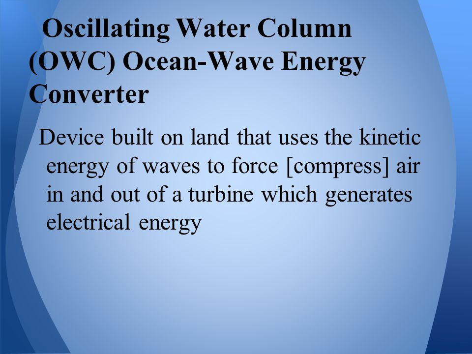 Oscillating Water Column (OWC) Ocean-Wave Energy Converter