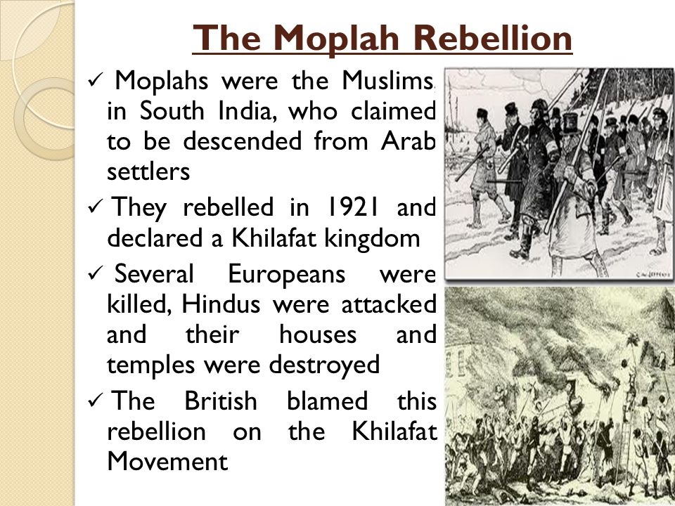 The Moplah Rebellion Moplahs were the Muslims, in South India, who claimed to be descended from Arab settlers.