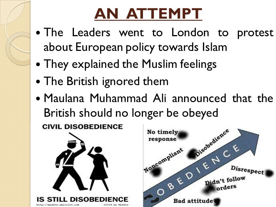 AN ATTEMPT The Leaders went to London to protest about European policy towards Islam. They explained the Muslim feelings.