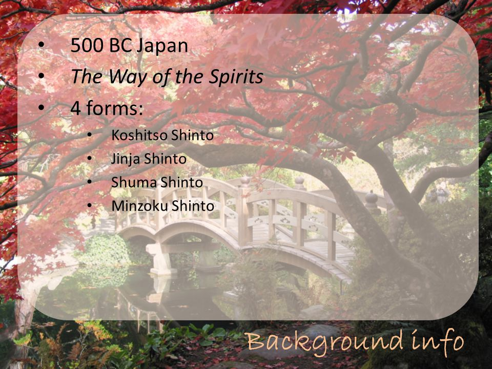 Background info 500 BC Japan The Way of the Spirits 4 forms: