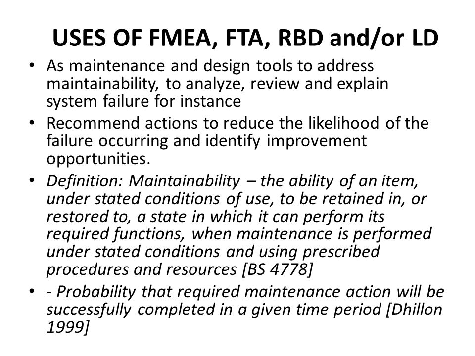 USES OF FMEA, FTA, RBD and/or LD