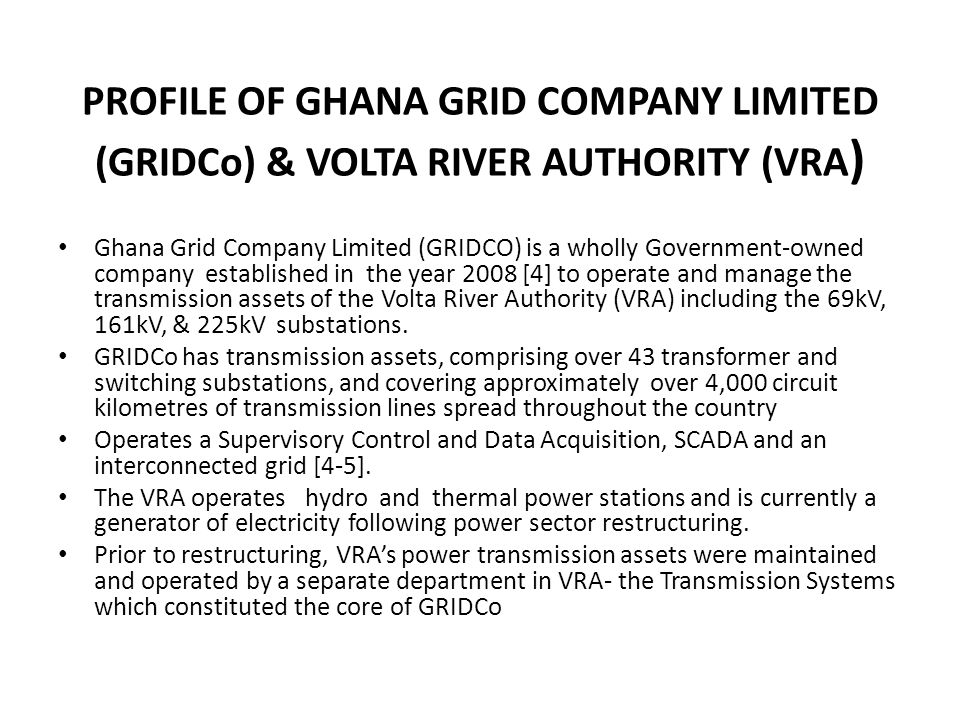 PROFILE OF GHANA GRID COMPANY LIMITED (GRIDCo) & VOLTA RIVER AUTHORITY (VRA)