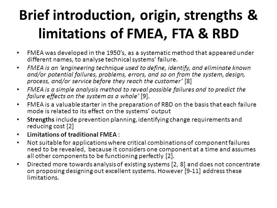Brief introduction, origin, strengths & limitations of FMEA, FTA & RBD
