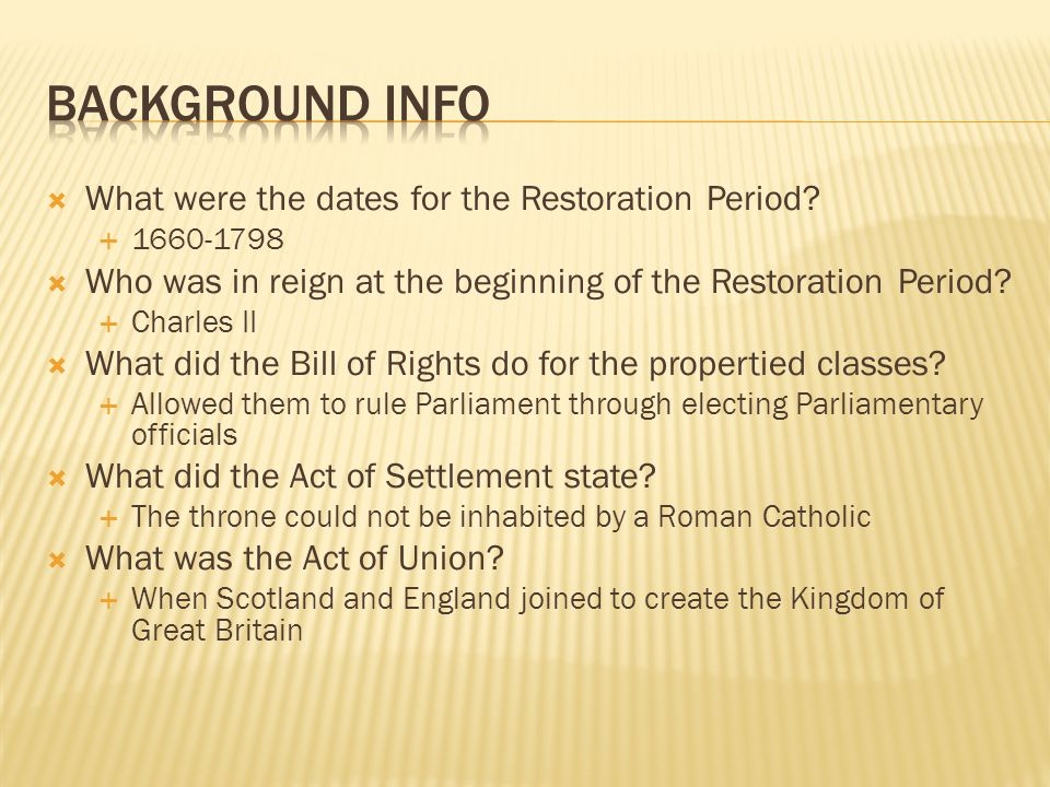 Background Info What were the dates for the Restoration Period