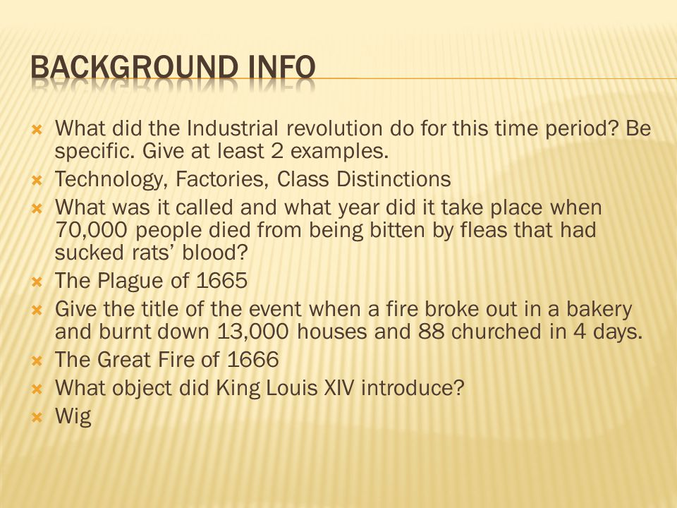 Background Info What did the Industrial revolution do for this time period Be specific. Give at least 2 examples.