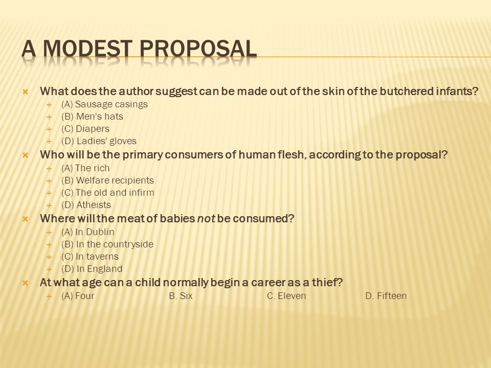 A Modest Proposal What does the author suggest can be made out of the skin of the butchered infants