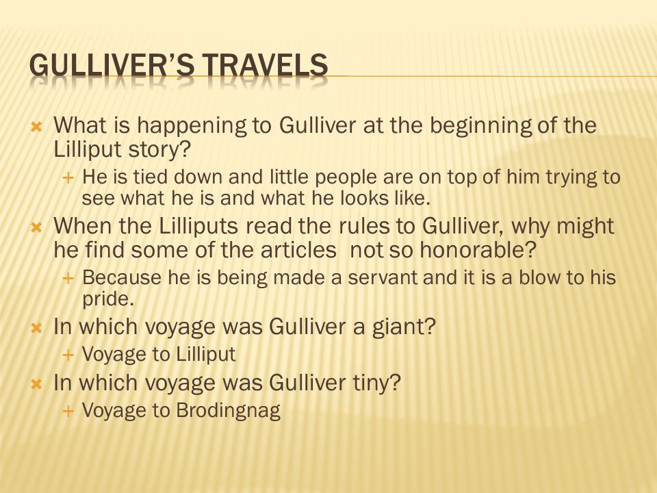 Gulliver's Travels What is happening to Gulliver at the beginning of the Lilliput story