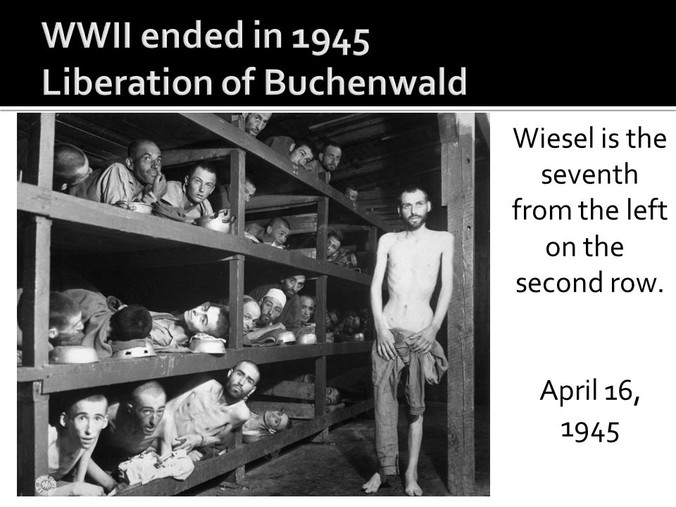 WWII ended in 1945 Liberation of Buchenwald