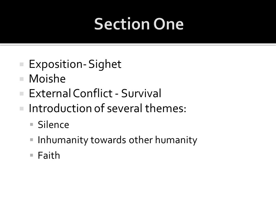 Section One Exposition- Sighet Moishe External Conflict - Survival
