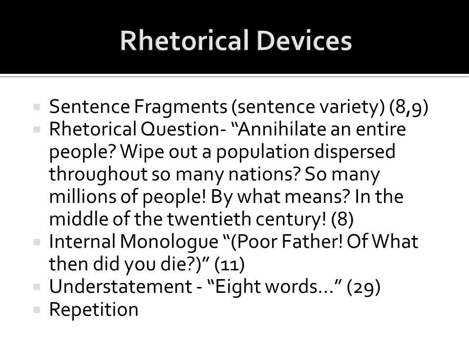Rhetorical Devices Sentence Fragments (sentence variety) (8,9)