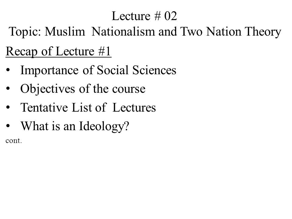 Lecture # 02 Topic: Muslim Nationalism and Two Nation Theory