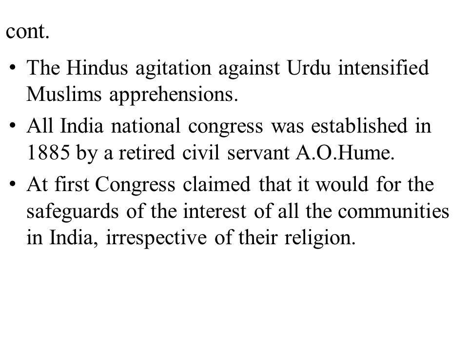 cont. The Hindus agitation against Urdu intensified Muslims apprehensions.