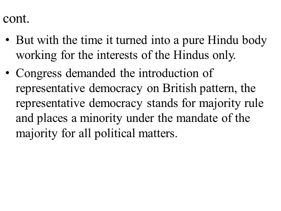 cont. But with the time it turned into a pure Hindu body working for the interests of the Hindus only.