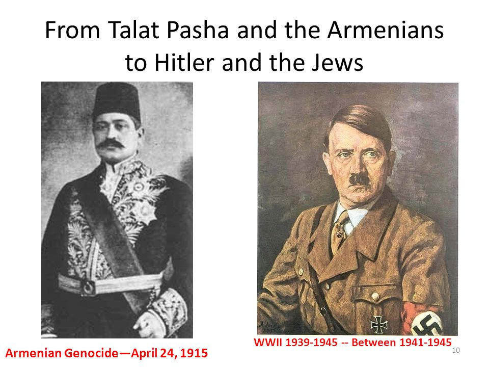 From Talat Pasha and the Armenians to Hitler and the Jews