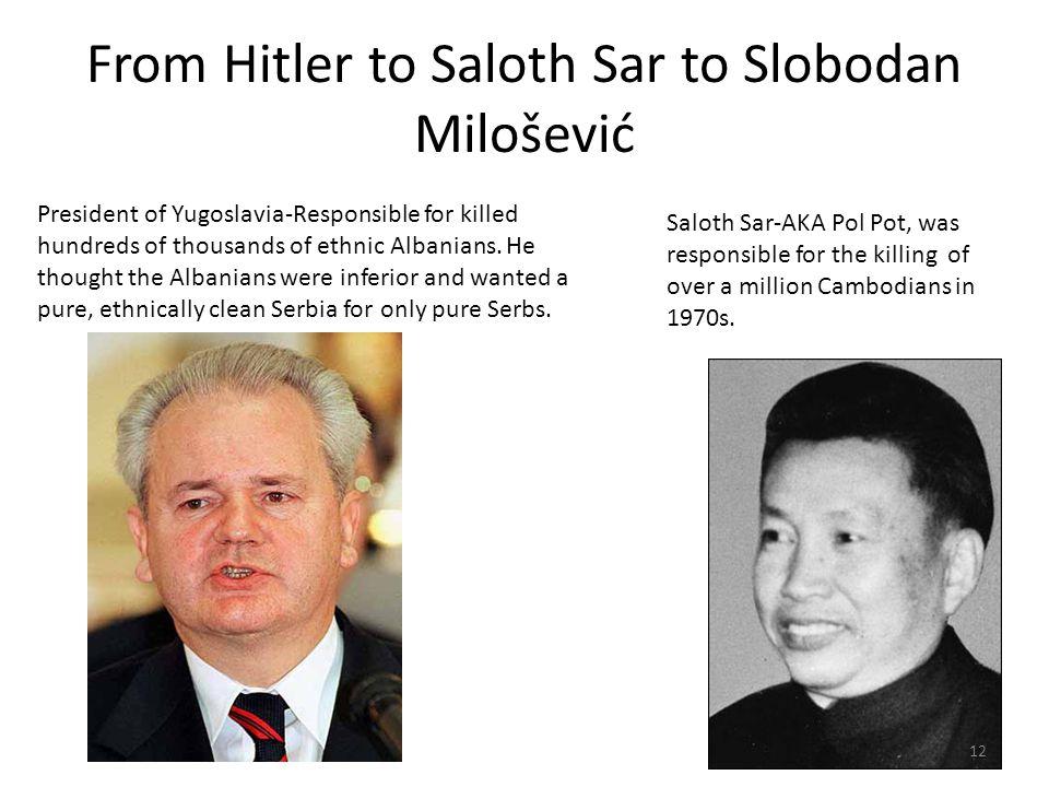From Hitler to Saloth Sar to Slobodan Milošević