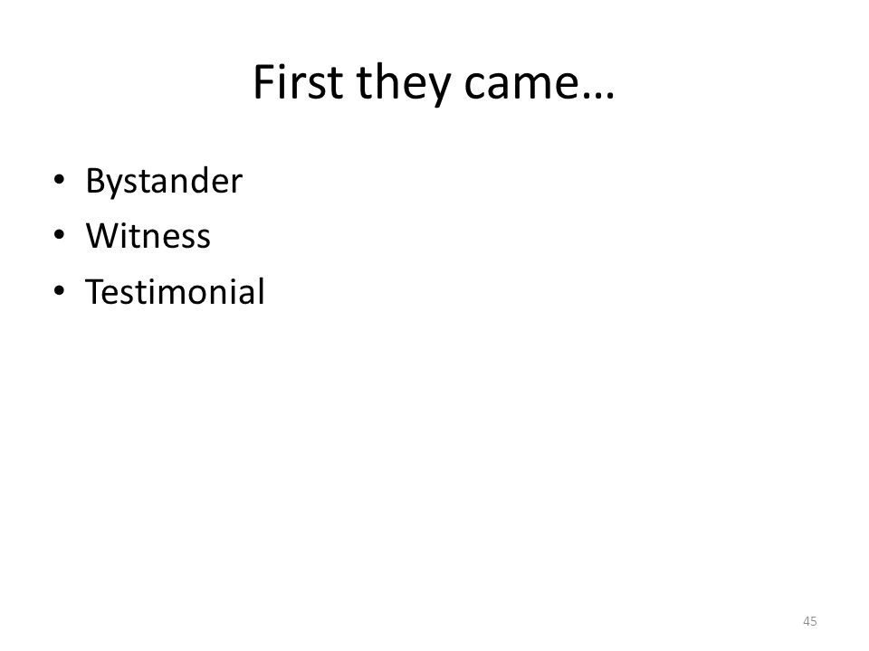 First they came… Bystander Witness Testimonial
