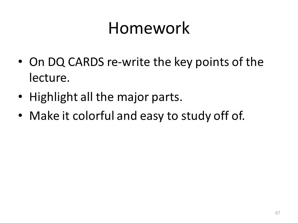 Homework On DQ CARDS re-write the key points of the lecture.