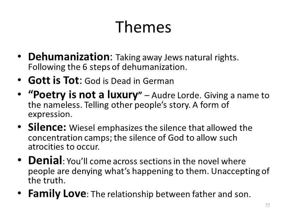 Themes Dehumanization: Taking away Jews natural rights. Following the 6 steps of dehumanization. Gott is Tot: God is Dead in German.