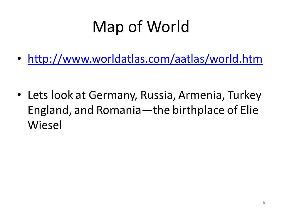 Map of World http://www.worldatlas.com/aatlas/world.htm