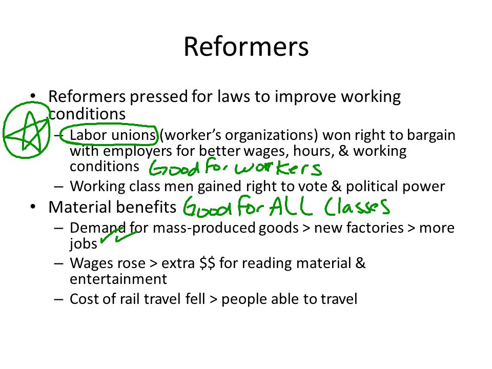 Reformers Reformers pressed for laws to improve working conditions