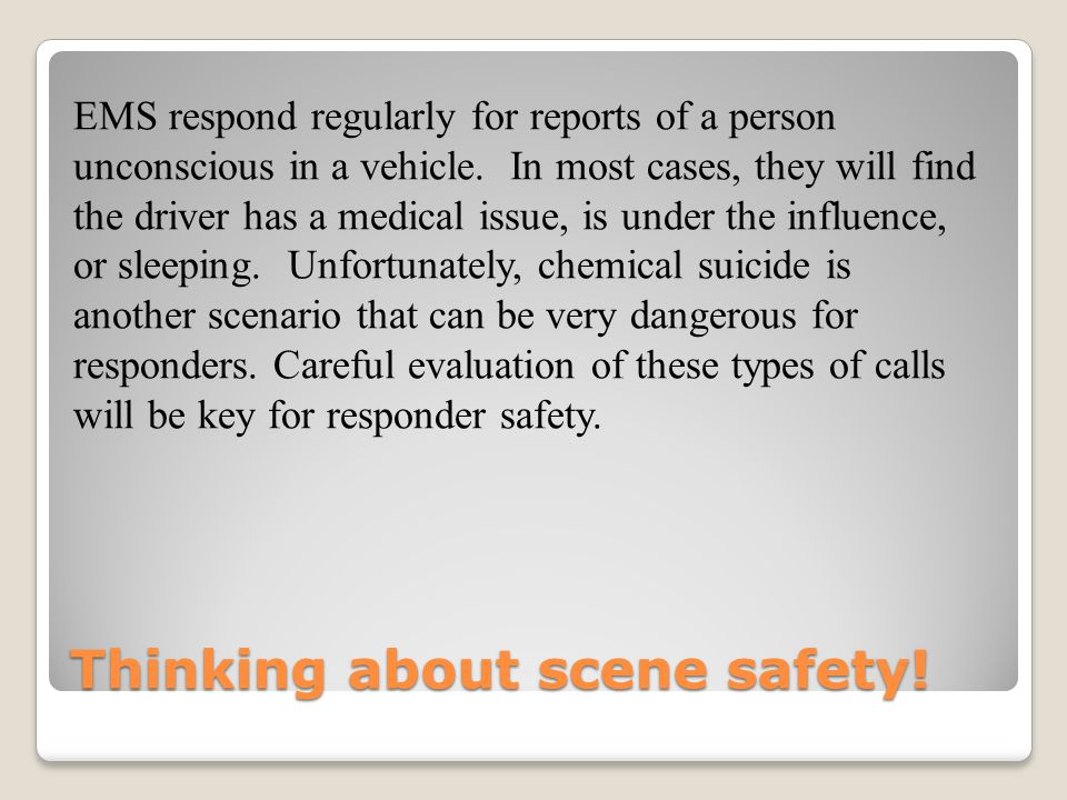 Thinking about scene safety!