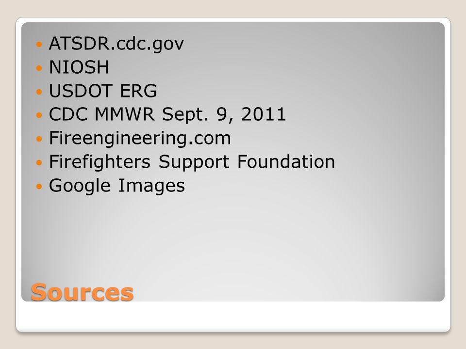 Sources ATSDR.cdc.gov NIOSH USDOT ERG CDC MMWR Sept. 9, 2011
