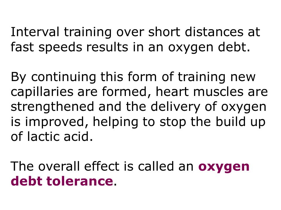 The overall effect is called an oxygen debt tolerance.