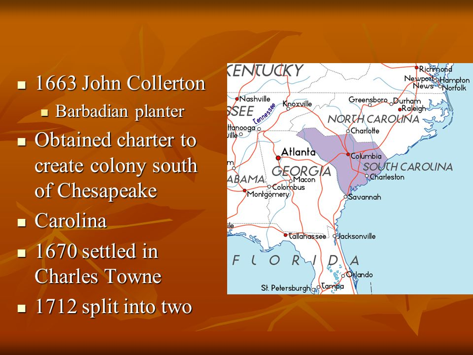 Obtained charter to create colony south of Chesapeake