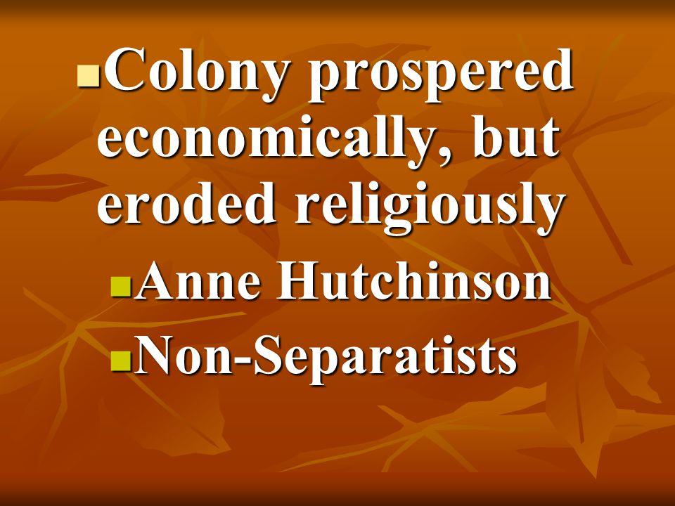 Colony prospered economically, but eroded religiously
