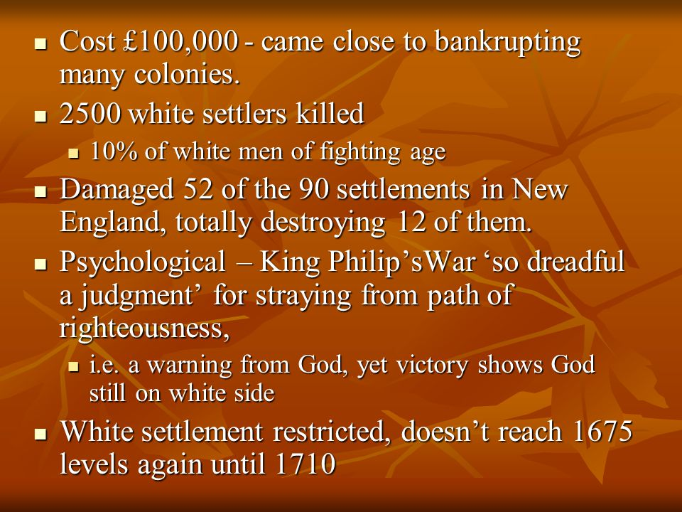 Cost £100,000 - came close to bankrupting many colonies.