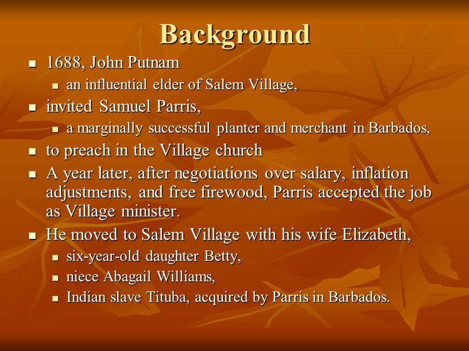 Background 1688, John Putnam invited Samuel Parris,