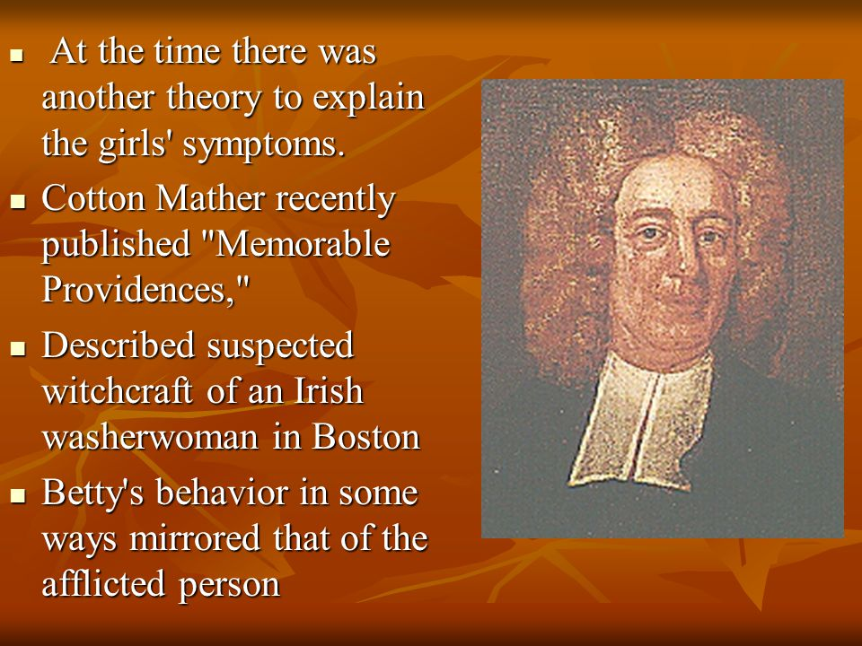 Cotton Mather recently published Memorable Providences,