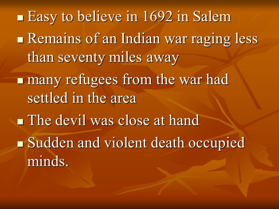 Easy to believe in 1692 in Salem