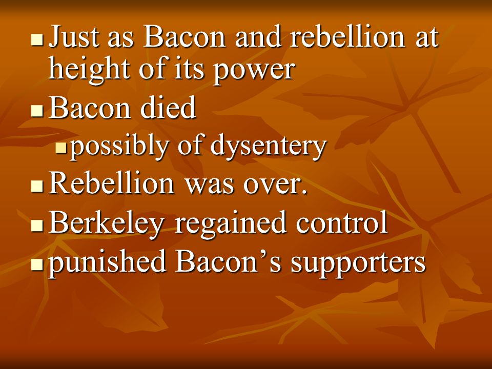 Just as Bacon and rebellion at height of its power Bacon died