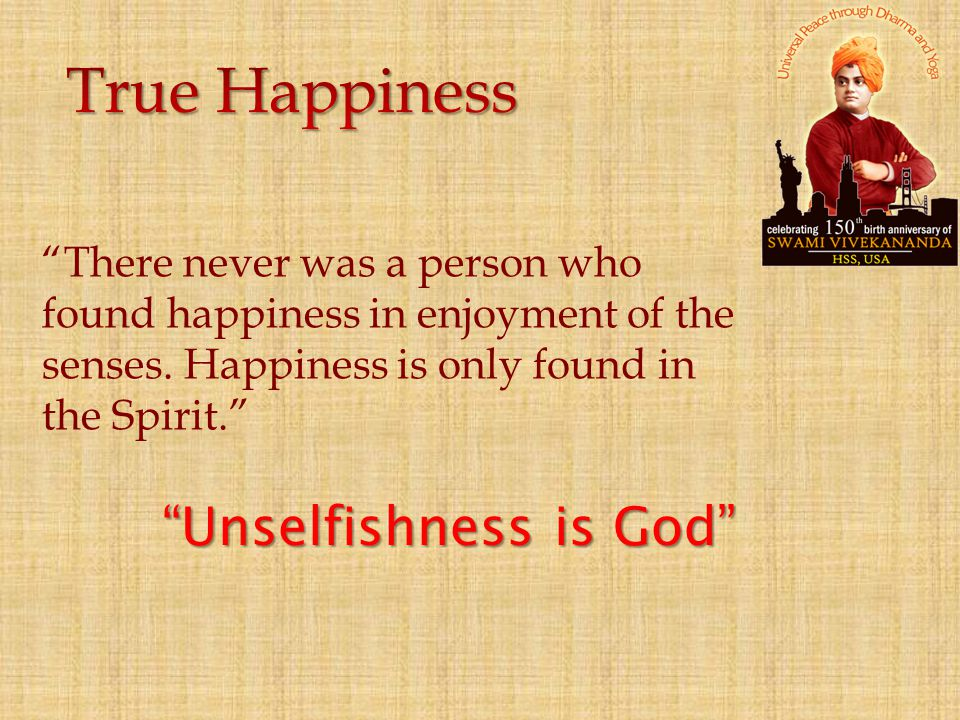 True Happiness Unselfishness is God