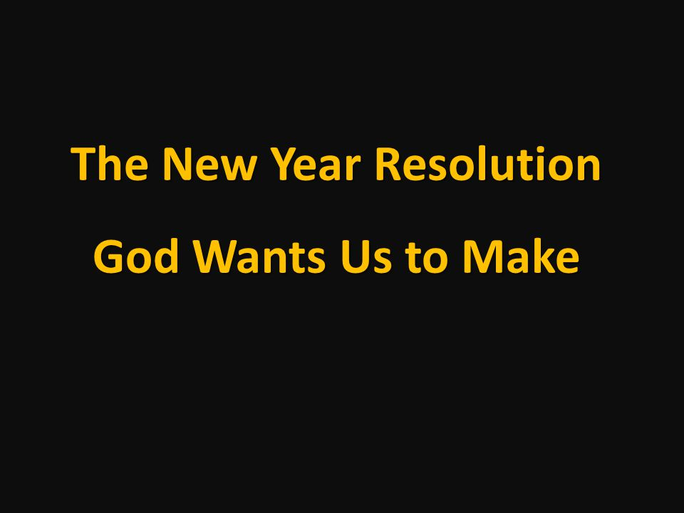 The New Year Resolution God Wants Us to Make