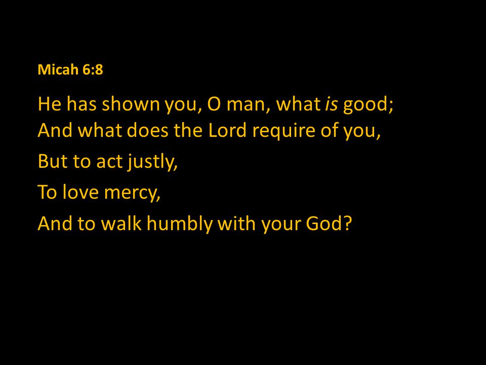 And to walk humbly with your God