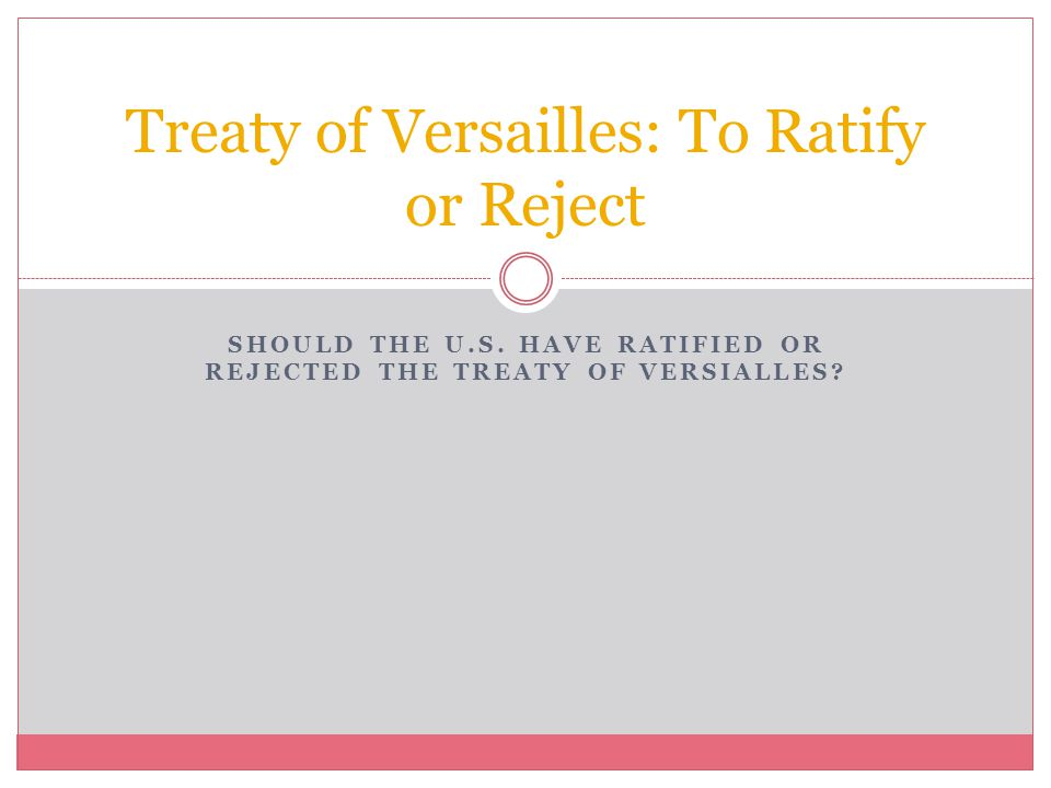 Treaty of Versailles: To Ratify or Reject