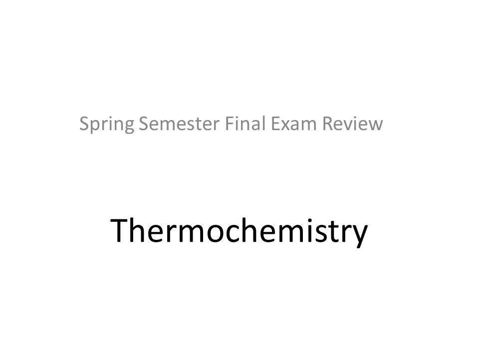 Spring Semester Final Exam Review