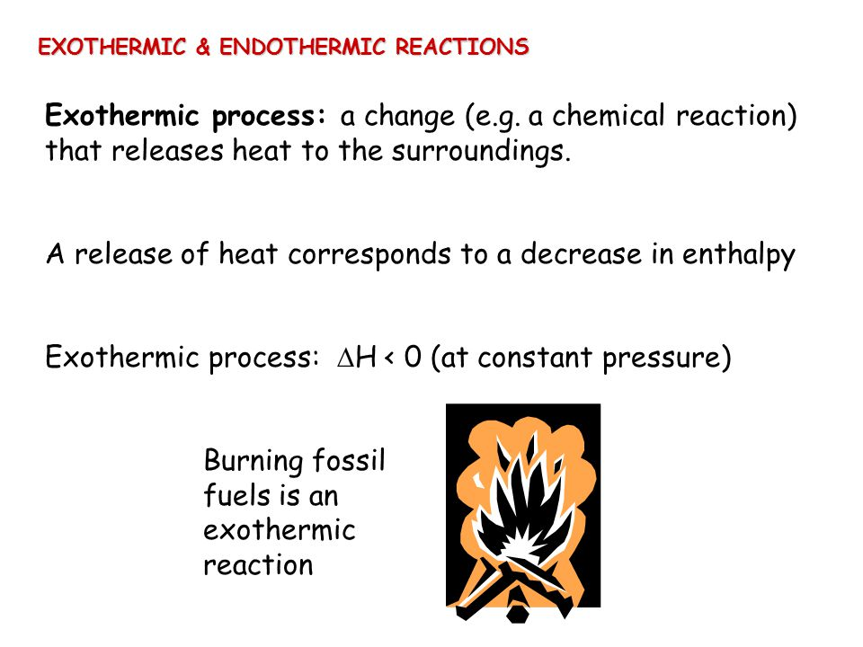 A release of heat corresponds to a decrease in enthalpy