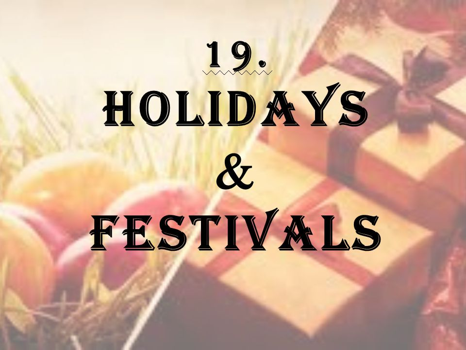 19. Holidays  Festivals