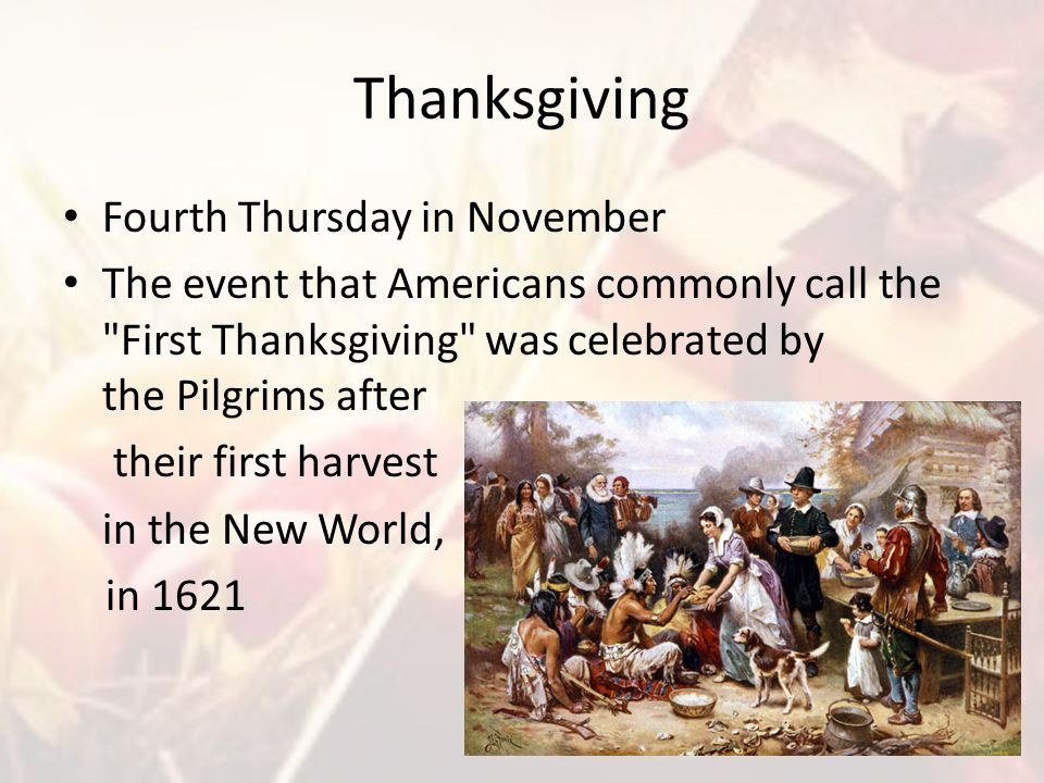 Thanksgiving Fourth Thursday in November