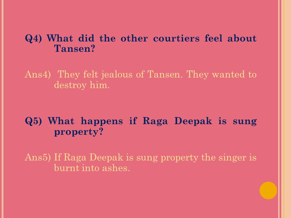 Q4) What did the other courtiers feel about Tansen