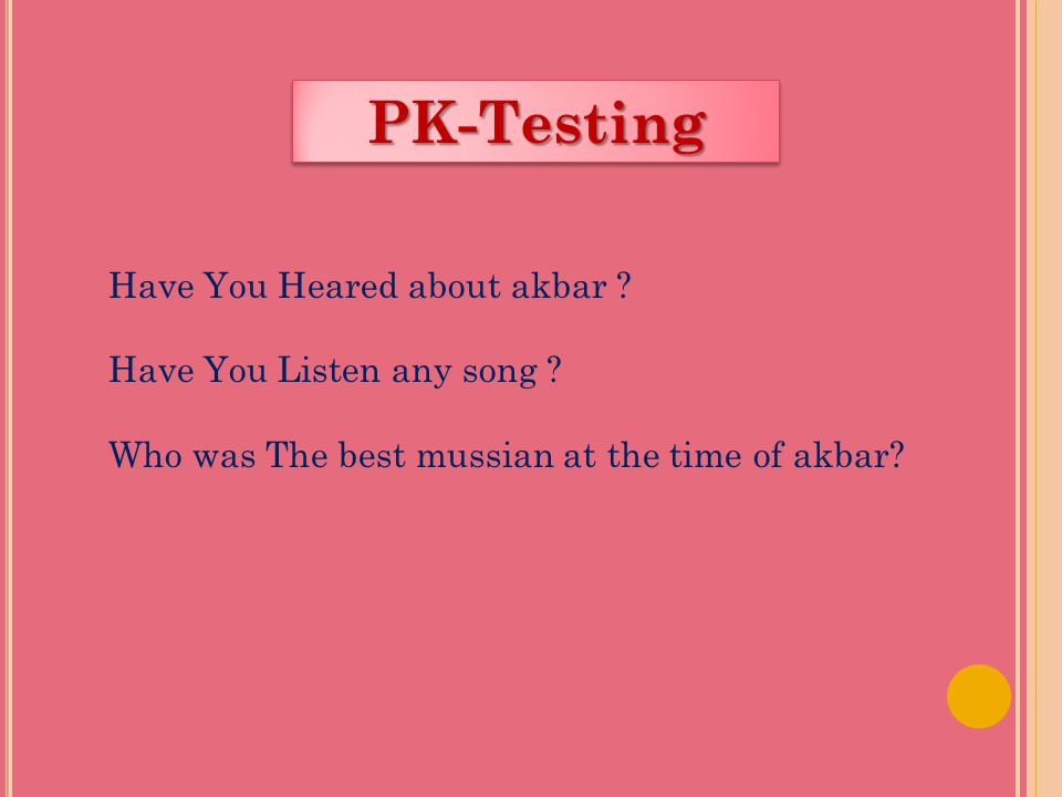 PK-Testing Have You Heared about akbar Have You Listen any song