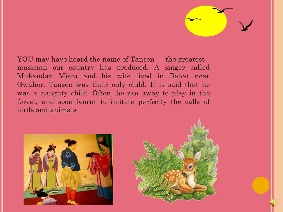 YOU may have heard the name of Tansen — the greatest