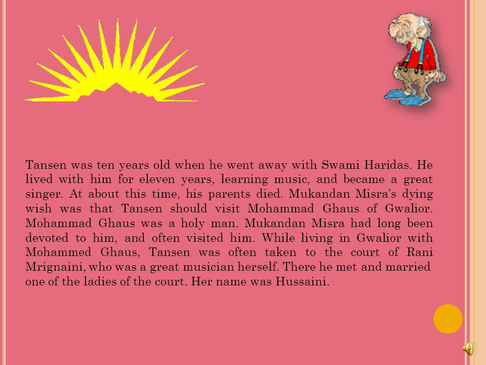 Tansen was ten years old when he went away with Swami Haridas