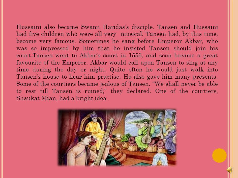 Hussaini also became Swami Haridas's disciple