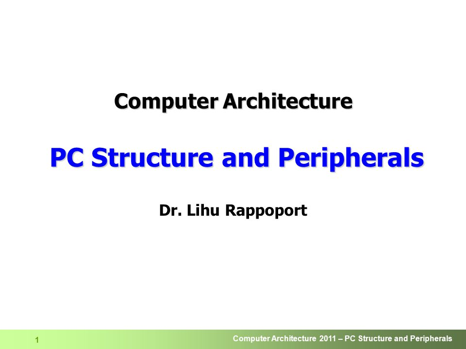 Computer Architecture PC Structure and Peripherals