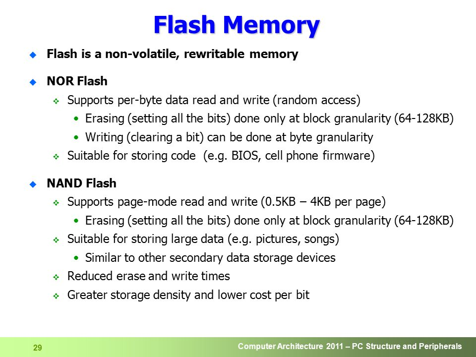 Flash Memory Flash is a non-volatile, rewritable memory NOR Flash
