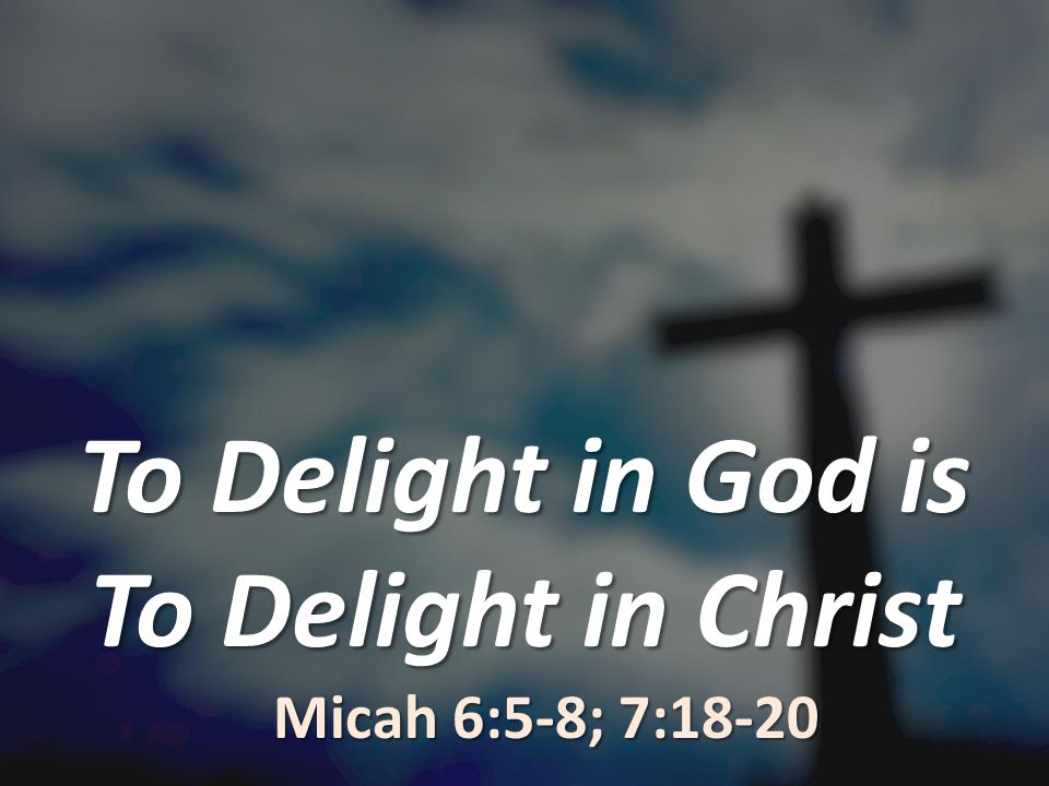 To Delight in God is To Delight in Christ
